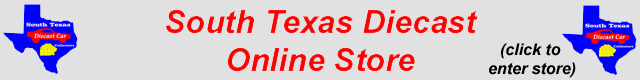 South Texas Diecast Online Store